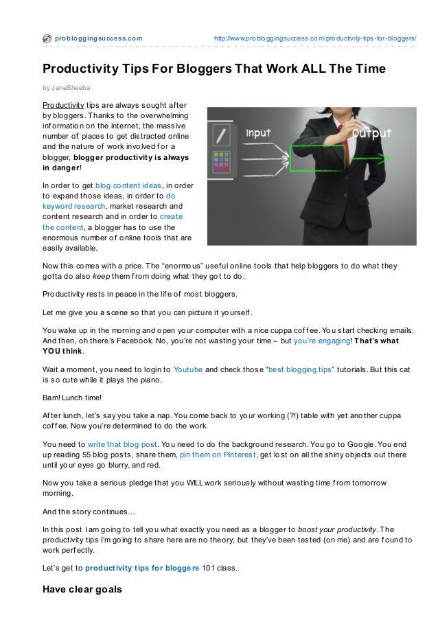 pro blo ggingsucce ss.co m                      http://www.pro blo ggingsuccess.co m/pro ductivity-tips-fo r-blo ggers/Pro...
