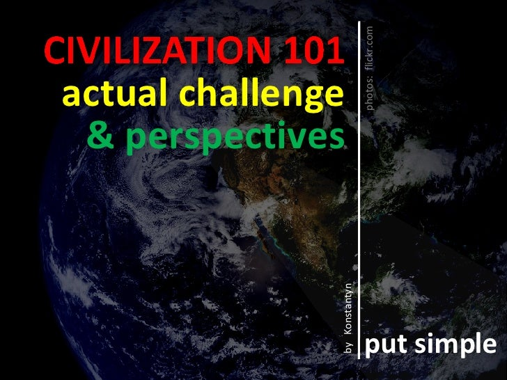 Civilization 101 (the economy and development at the begining of the 21st century) - put simple series