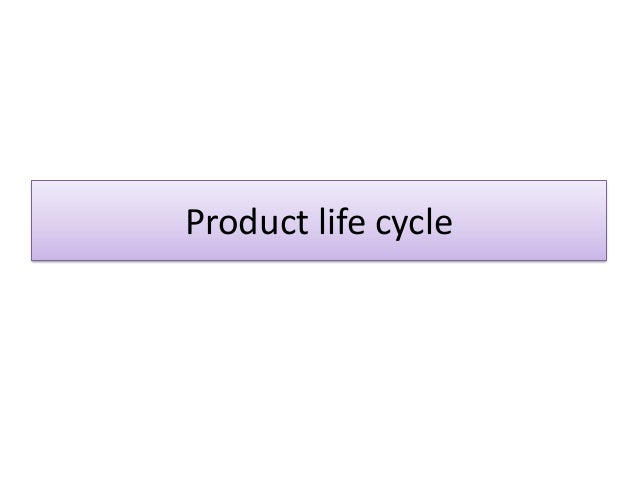 Product life cycle  1
