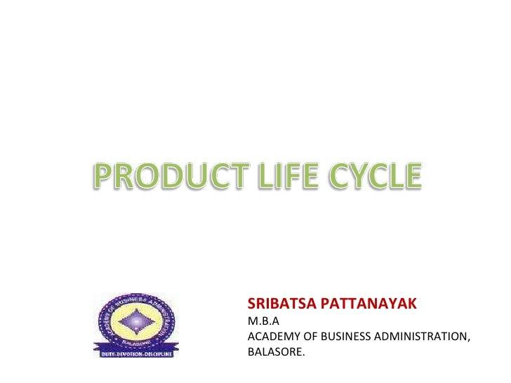SRIBATSA PATTANAYAK M.B.A  ACADEMY OF BUSINESS ADMINISTRATION, BALASORE.