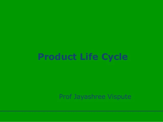 Product Life Cycle Prof Jayashree Vispute