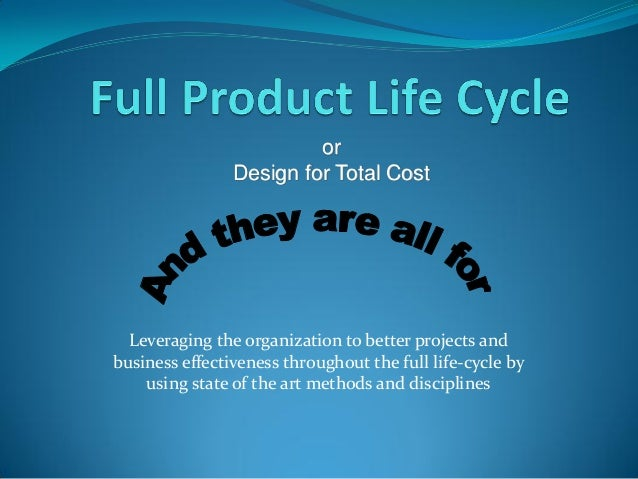 Product life cycle and design for total cost