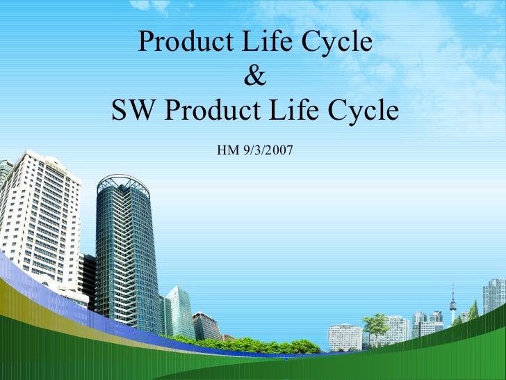 PSU CS 106 Computing Fundamentals II Product Life Cycle & SW Product Life Cycle HM 9/3/2007