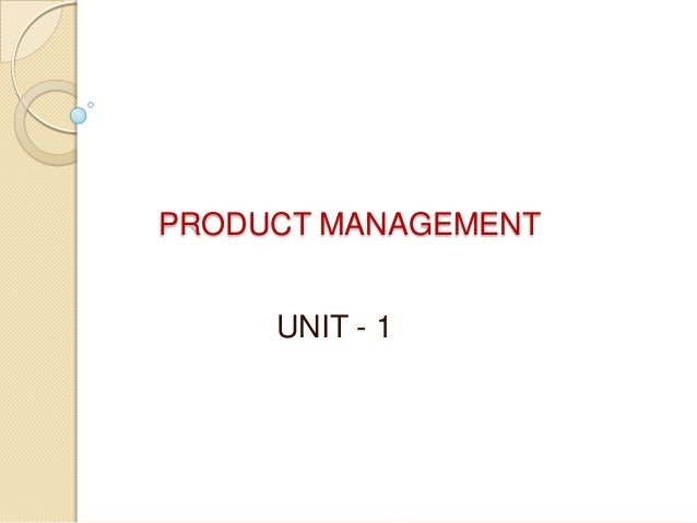 PRODUCT MANAGEMENT UNIT - 1
