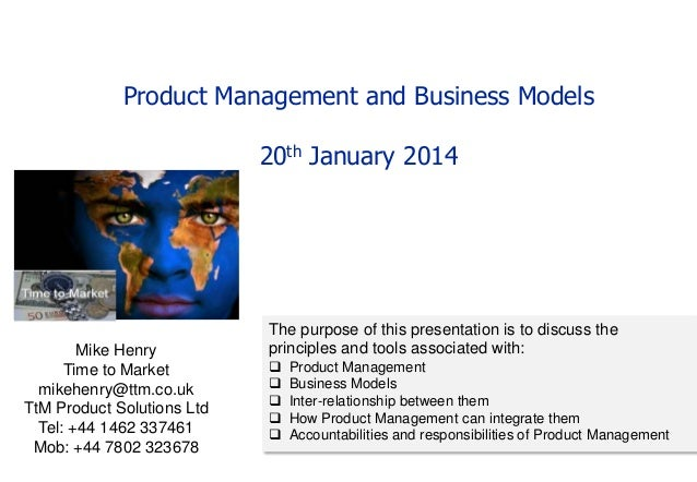 Product Management and Business Models  20th January 2014  Mike Henry Time to Market mikehenry@ttm.co.uk TtM Product Solut...