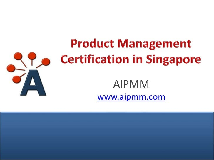 Product Management Certification in Singapore - H. Del Castillo, AIPMM