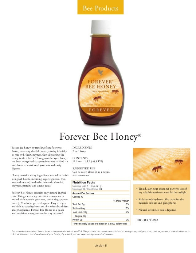 Bee Products Version 5 Forever Bee Honey® Bees make honey by traveling from flower to flower, removing the rich nectar, st...