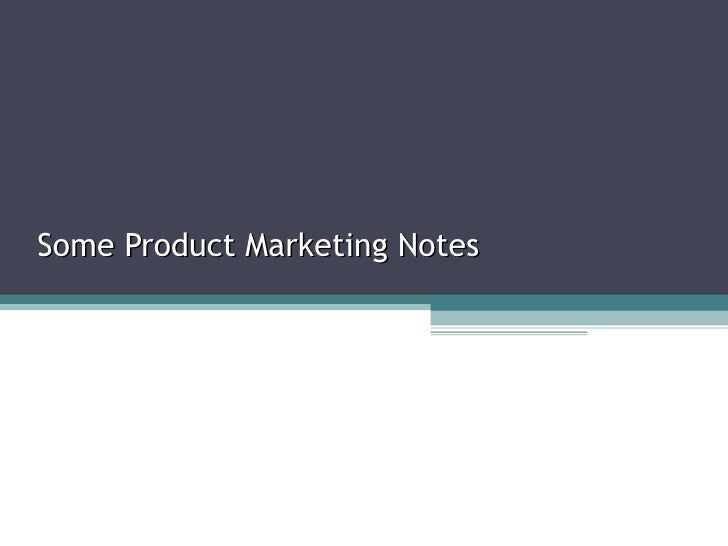 Some Product Marketing Notes