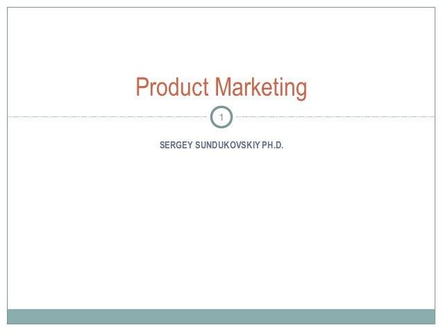 SERGEY SUNDUKOVSKIY PH.D.Product Marketing1