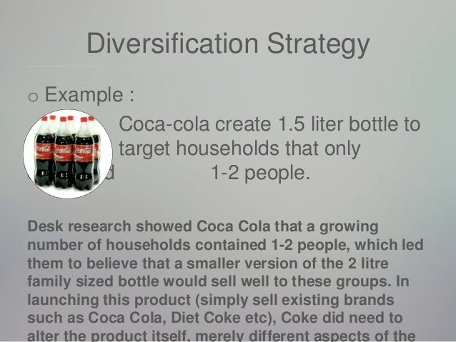 product diversification marketing strategy Diversification is a corporate strategy to enter into a new market or industry which the business is not currently in, whilst also creating a new product for that new market.