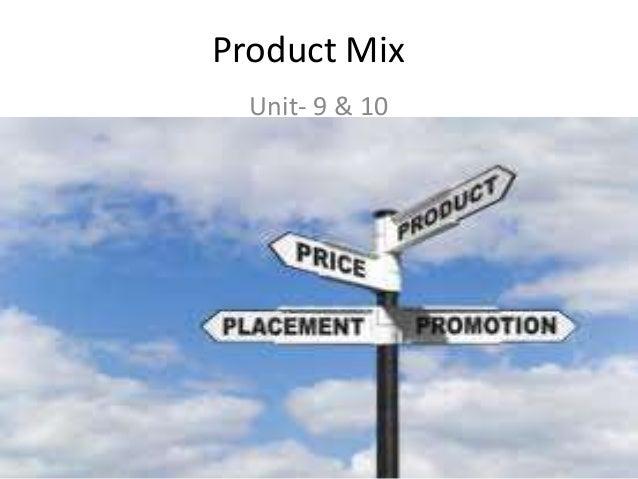 Product MixUnit- 9 & 10