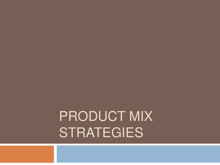 Product mix strategies<br />