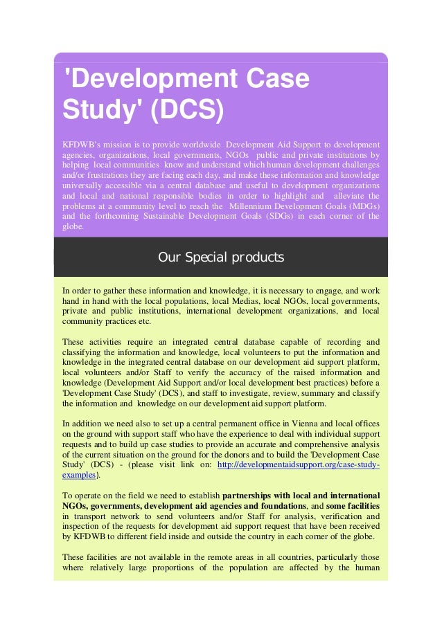 'Development Case Study' (DCS) KFDWB's mission is to provide worldwide Development Aid Support to development agencies, or...