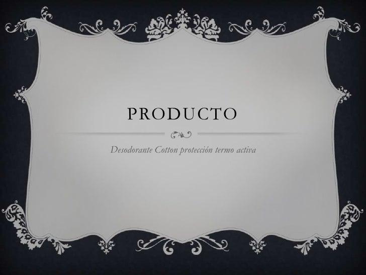 producto<br />Desodorante Cotton protección termo activa<br />