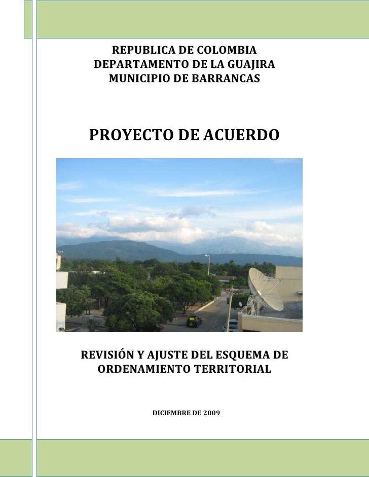 REPUBLICA DE COLOMBIA<br />DEPARTAMENTO DE LA GUAJIRA<br />MUNICIPIO DE BARRANCAS<br />PROYECTO DE ACUERDO<br />REVISIÓN Y...