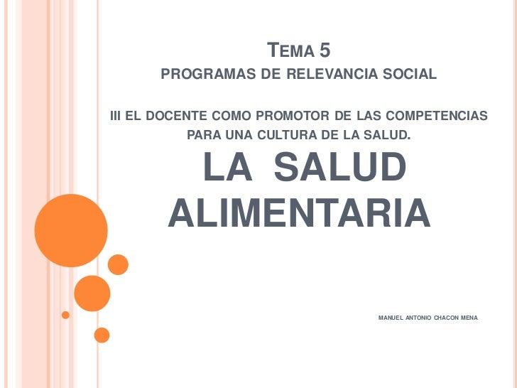 TEMA 5      PROGRAMAS DE RELEVANCIA SOCIALIII EL DOCENTE COMO PROMOTOR DE LAS COMPETENCIAS            PARA UNA CULTURA DE ...