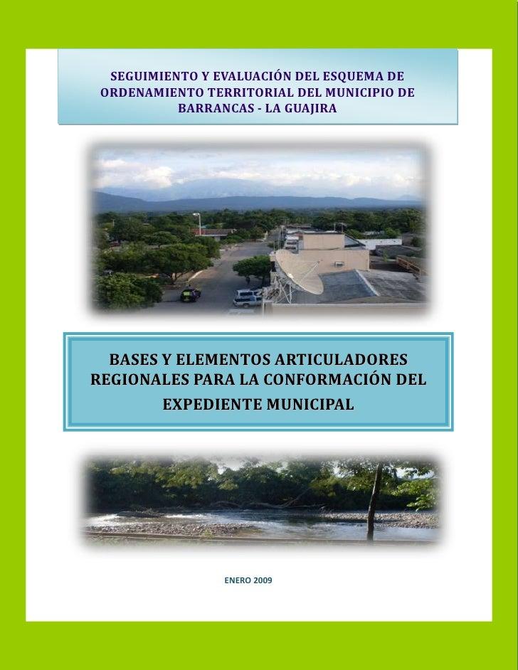 SEGUIMIENTO Y EVALUACIÓN DEL ESQUEMA DE ORDENAMIENTO TERRITORIAL DEL MUNICIPIO DE BARRANCAS - LA GUAJIRA  <br />BASES Y EL...