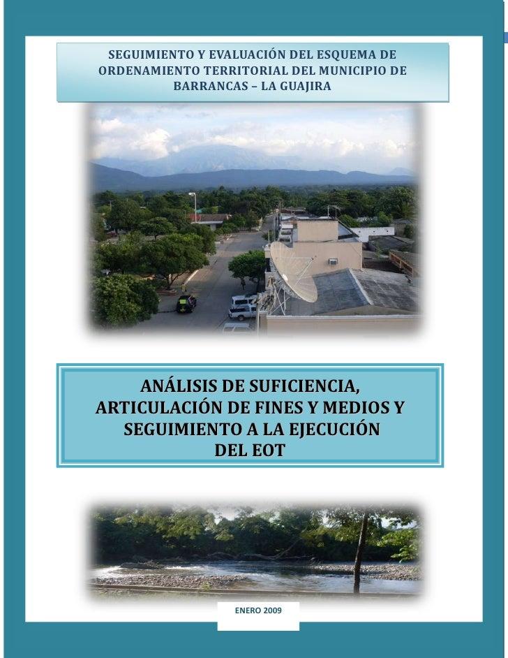 SEGUIMIENTO Y EVALUACIÓN DEL ESQUEMA DE ORDENAMIENTO TERRITORIAL DEL MUNICIPIO DE BARRANCAS – LA GUAJIRA <br />ENERO 2009A...