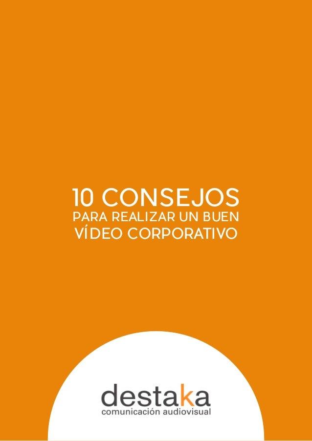 10 CONSEJOS PARA REALIZAR UN BUEN VÍDEO CORPORATIVO