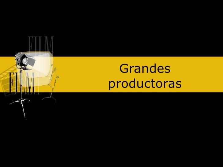 Grandes productoras
