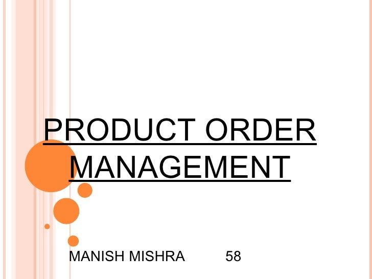 PRODUCT ORDER MANAGEMENT MANISH MISHRA  58