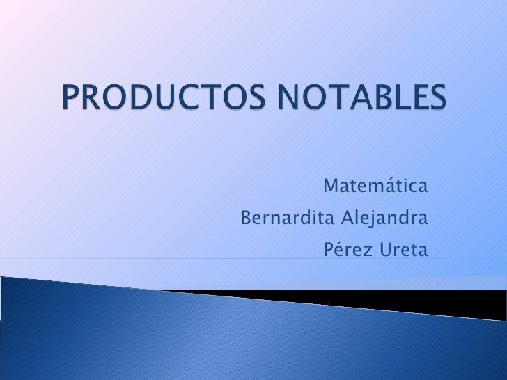 Matemática Bernardita Alejandra Pérez Ureta
