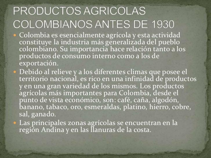 Colombia es esencialmente agrícola y esta acti