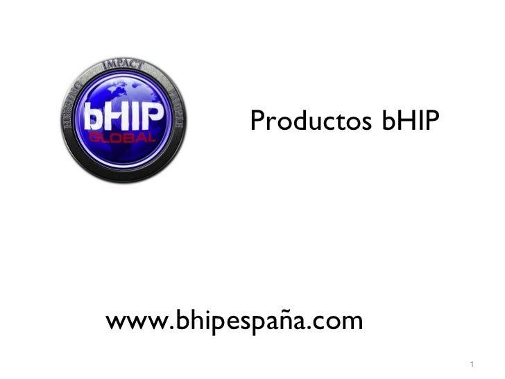 Productos bHIPwww.bhipespaña.com                           1