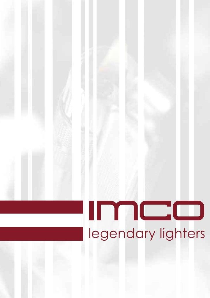 IMCO ist neben der Firma Ronson, USA, der        IMCO is the second oldest operational lighter     IMCO es, junto a la emp...