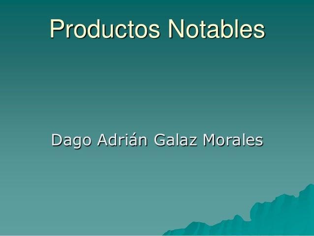 Productos Notables Dago Adrián Galaz Morales
