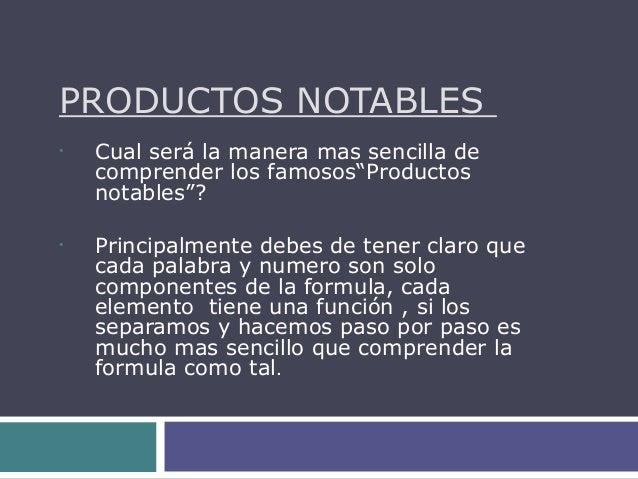"""PRODUCTOS NOTABLES  • Cual será la manera mas sencilla de  comprender los famosos""""Productos  notables""""?  • Principalmente ..."""