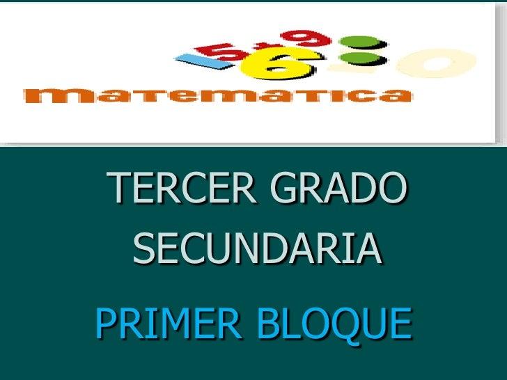 TERCER GRADO<br />SECUNDARIA<br />PRIMER BLOQUE<br />