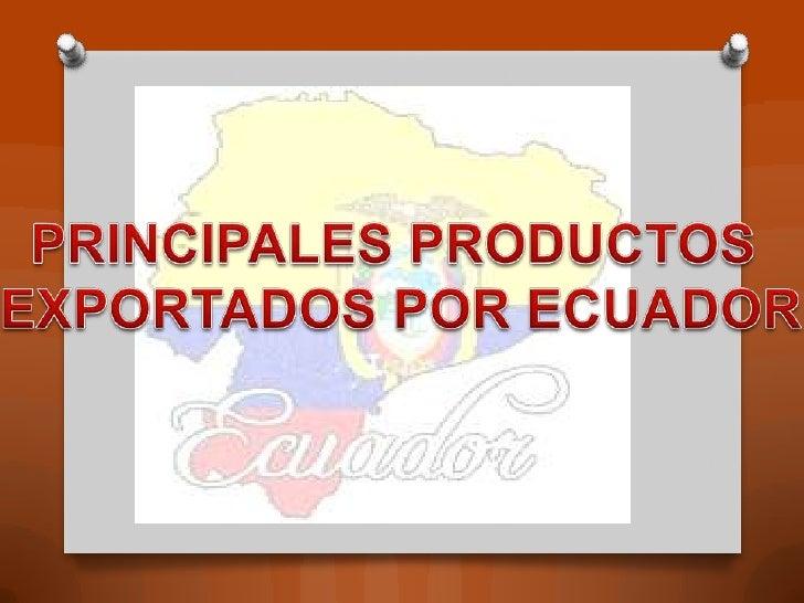Productos que exporta el ecuador