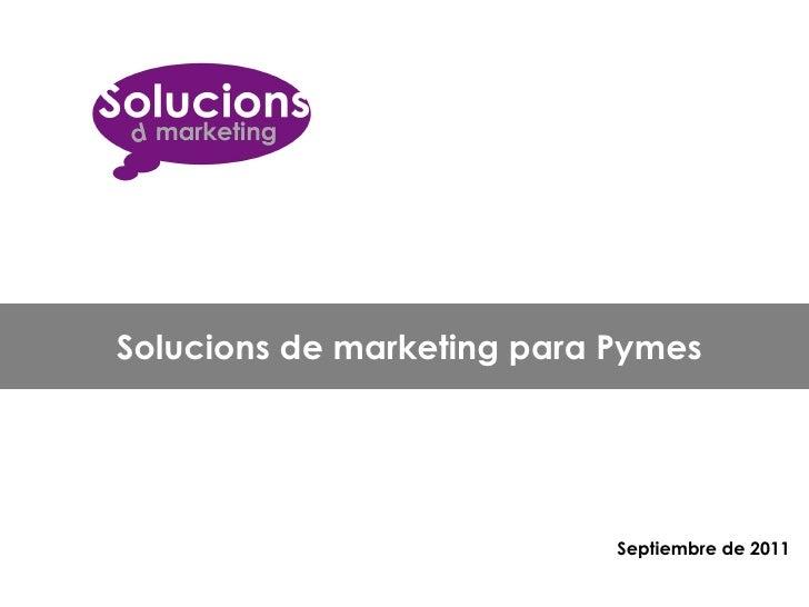 Solucions de marketing para Pymes Septiembre de 2011