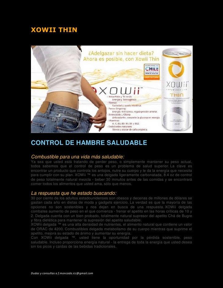 XOWII THIN<br />CONTROL DE HAMBRE SALUDABLE<br />Combustible para una vida más saludable:<br />Ya sea que usted está trata...