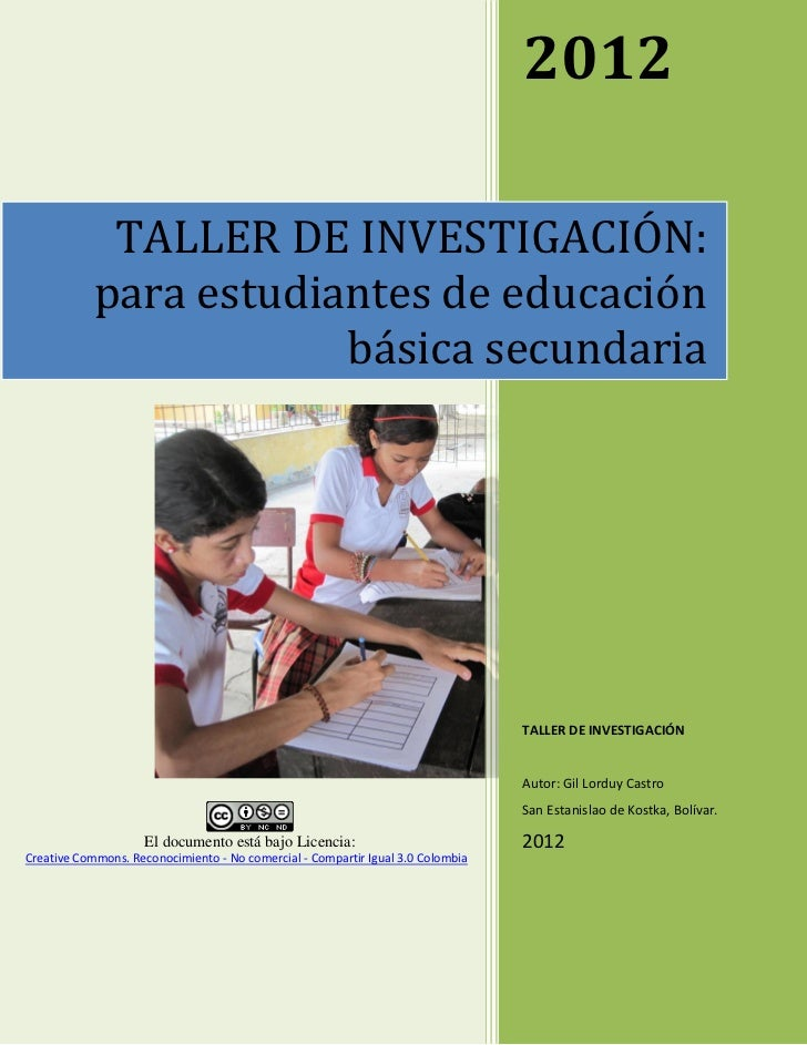 2012             TALLER DE INVESTIGACIÓN:            para estudiantes de educación                        básica secundari...