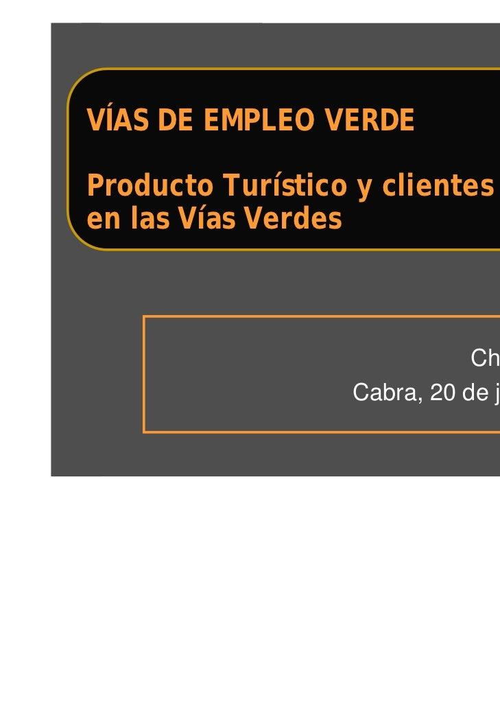 Producto turístico y clientes en Vías Verdes, Cabra, Córdoba