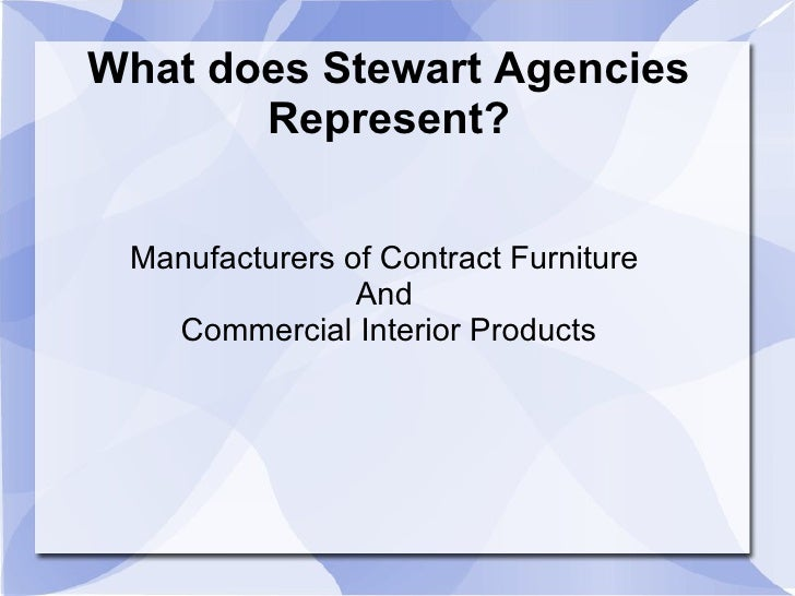 What does Stewart Agencies Represent? Manufacturers of Contract Furniture  And  Commercial Interior Products