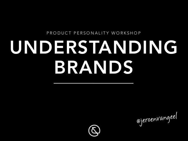 Jeroen van Geel, Understanding brands workshop