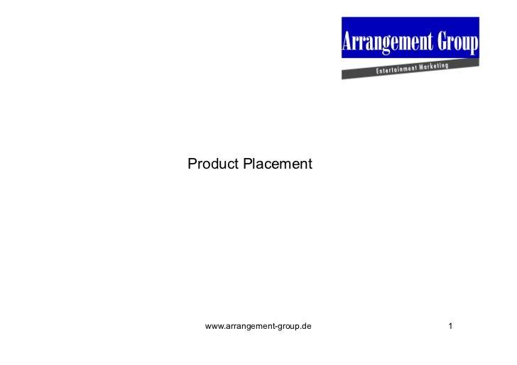 Product Placement  www.arrangement-group.de   1