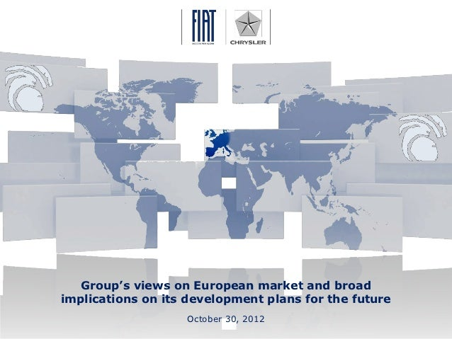Group's views on European market and broad                   implications on its development plans for the future         ...
