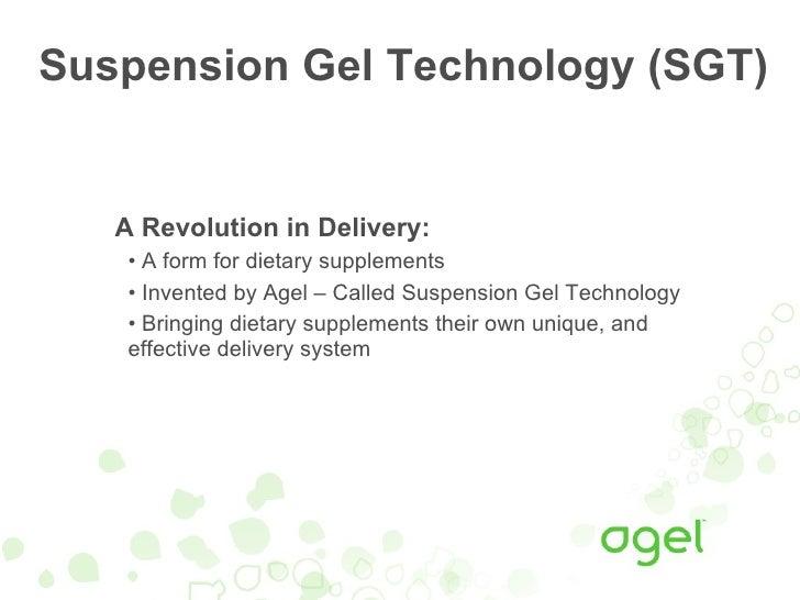 Suspension Gel Technology (SGT) <ul><li>A Revolution in Delivery: </li></ul><ul><ul><li>A form for dietary supplements </l...