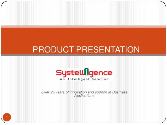PRODUCT PRESENTATION  Over 25 years of innovation and support in Business Applications  1