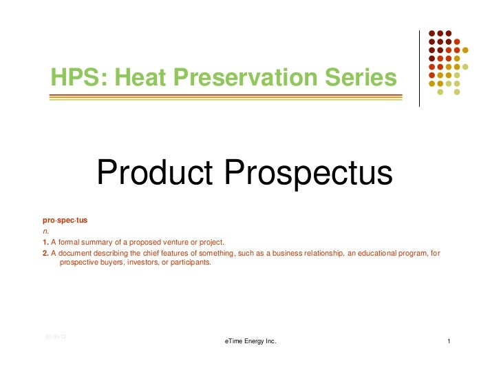 HPS: Heat Preservation Series               Product Prospectuspro·spec·tusn.1. A formal summary of a proposed venture or p...