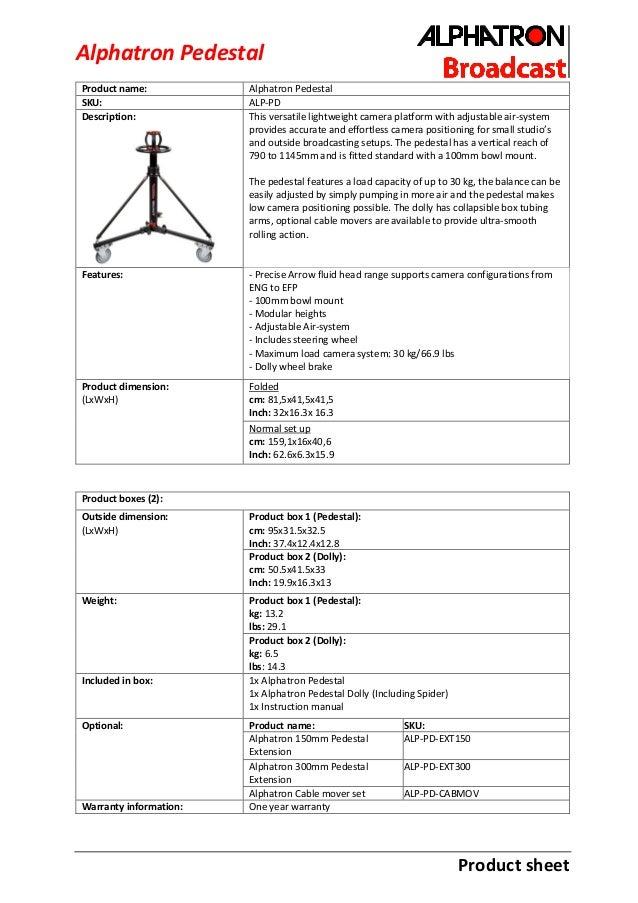 Product sheet Alphatron Pedestal Product name: Alphatron Pedestal SKU: ALP-PD Description: This versatile lightweight came...