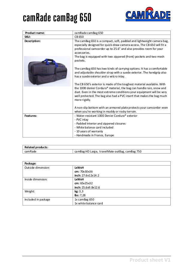 Product sheet V1 28-2-2013 camRade camBag 650 Product name: camRade camBag 650 SKU: CB 650 Description: The camBag 650 is ...