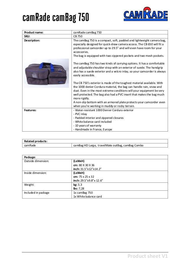 Product sheet V1 28-2-2013 camRade camBag 750 Product name: camRade camBag 750 SKU: CB 750 Description: The camBag 750 is ...