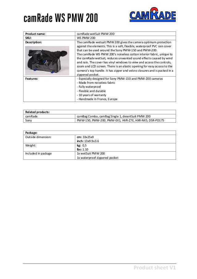 Product sheet V1 28-2-2013 camRade WS PMW 200 Product name: camRade wetSuit PMW 200 SKU: WS PMW 200 Description: The camRa...