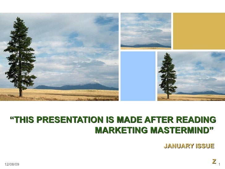 """"""" THIS PRESENTATION IS MADE AFTER READING MARKETING MASTERMIND""""  JANUARY ISSUE  Z 06/08/09"""