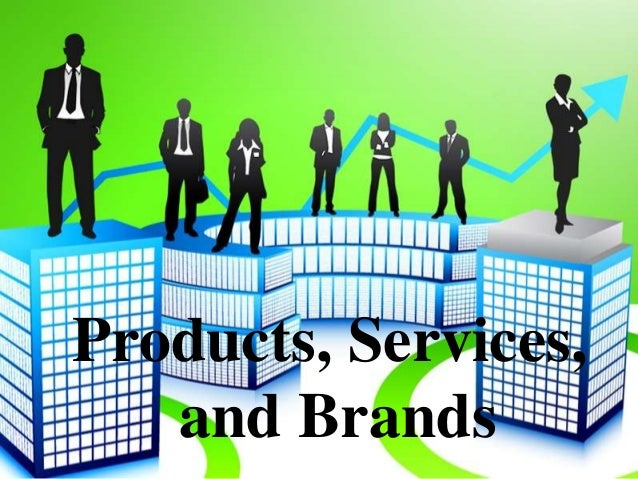 Products, services, and brands final